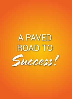 A Paved Road to Success!
